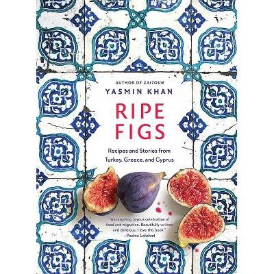 Ripe Figs - by  Yasmin Khan (Hardcover)