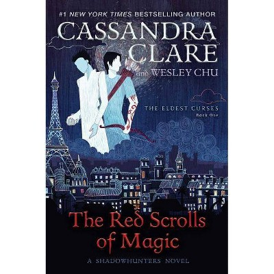 Red Scrolls of Magic -  (Eldest Curses) by Cassandra Clare & Wesley Chu (Hardcover)