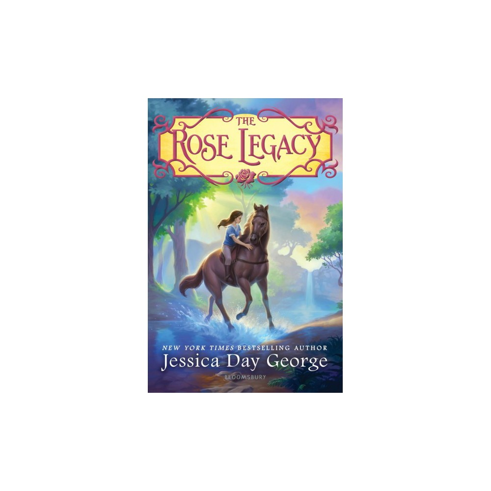 Rose Legacy - (Rose Legacy) by Jessica Day George (Hardcover)