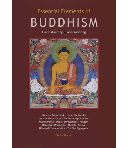 Essential Elements of Buddhism Guide : Understanding & Remembering -  by Stefan Mager (Paperback) - image 1 of 1
