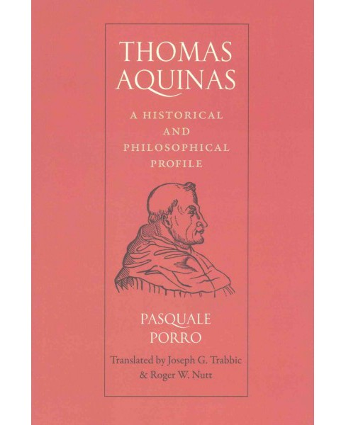 Thomas Aquinas : A Historical and Philosophical Profile (Hardcover) (Pasquale Porro) - image 1 of 1