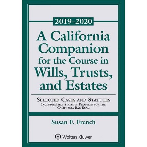 California Companion for the Course in Wills, Trusts, and Estates 2018-2019  - (Paperback)