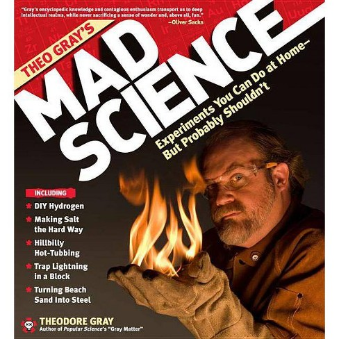 Theo Gray's Mad Science - by  Theodore Gray (Hardcover) - image 1 of 1