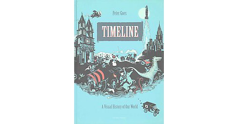 Timeline : A Visual History of Our World (Hardcover) (Peter Goes) - image 1 of 1