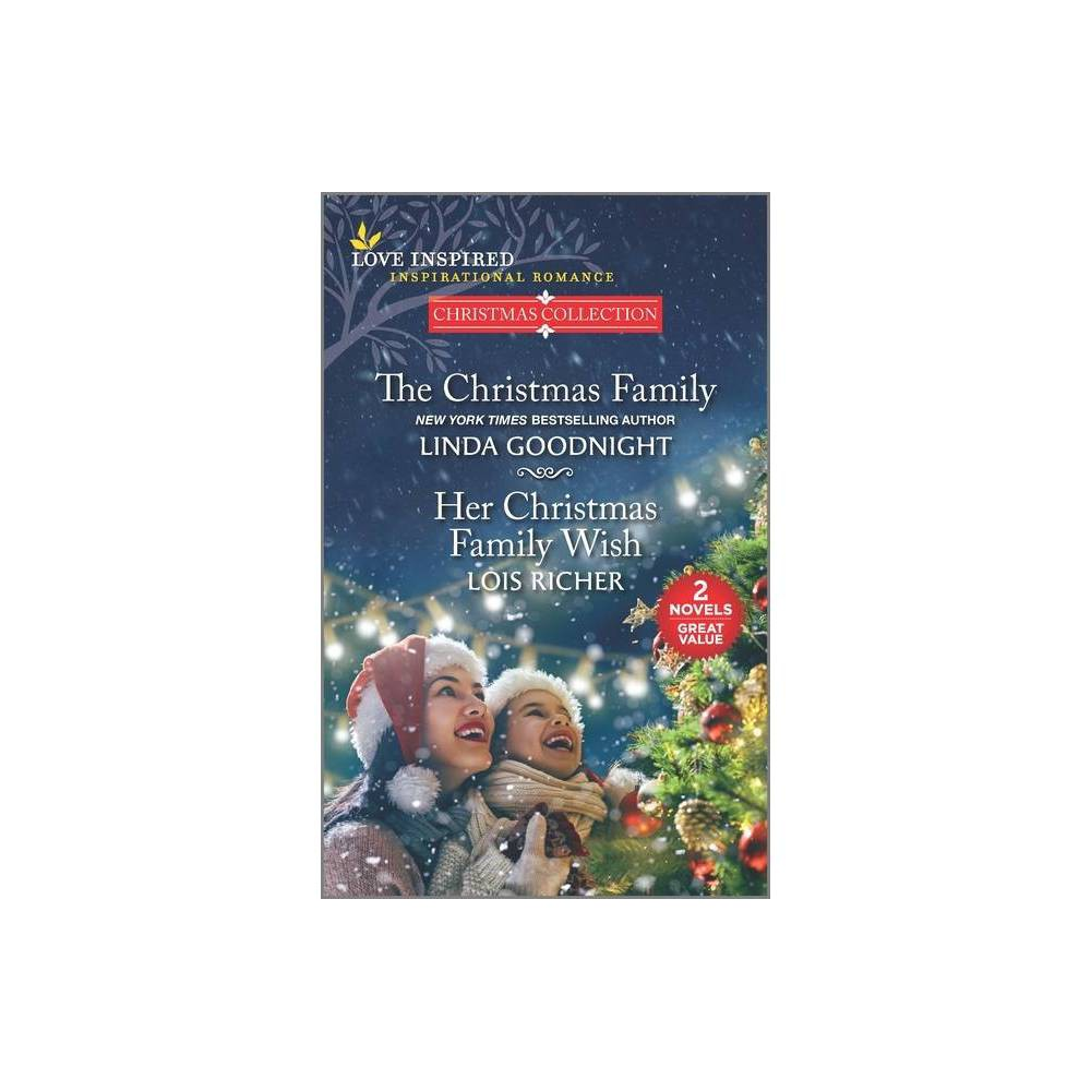 The Christmas Family And Her Christmas Family Wish By Linda Goodnight Lois Richer Paperback