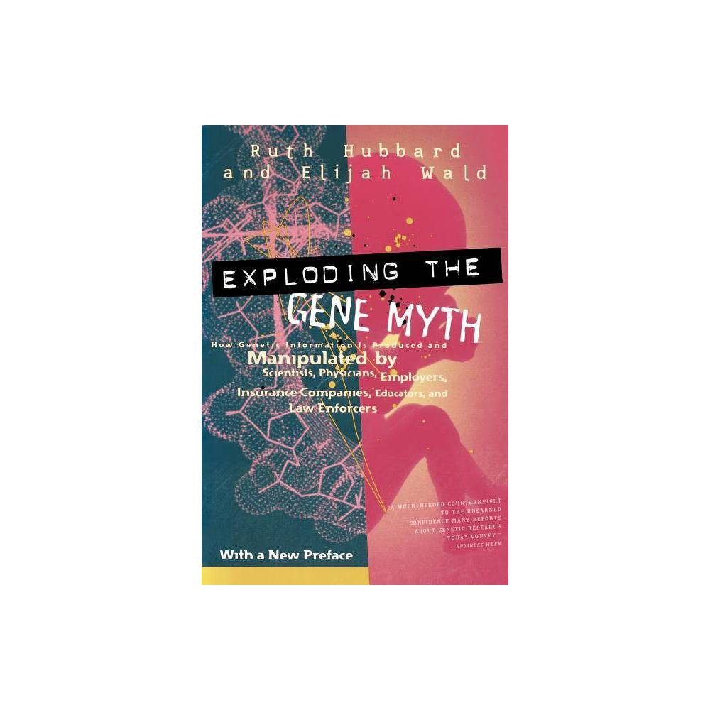 Exploding The Gene Myth 2nd Edition By Ruth Hubbard Paperback