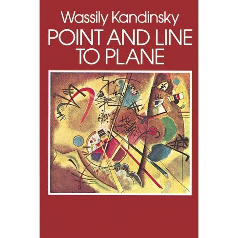 Point And Line To Plane Dover Fine Art History Of Art By Wassily Kandinsky Paperback Target