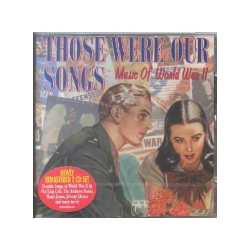 Various - Those Were Our Songs:Music of Ww2 (CD) - image 1 of 1