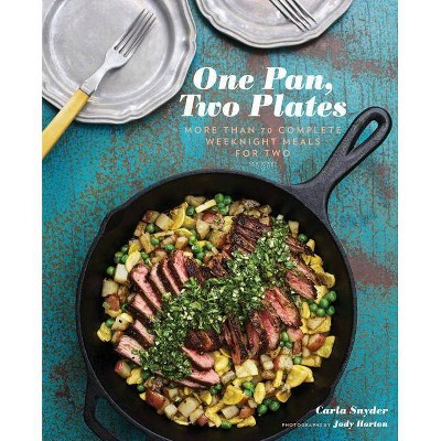One Pan, Two Plates: More Than 70 Complete Weeknight Meals for Two (One Pot Meals, Easy Dinner Recipes,