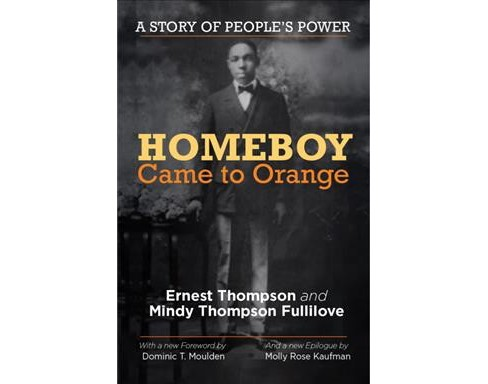 Homeboy Came to Orange : A Story of People's Power -  (Hardcover) - image 1 of 1