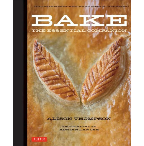 Bake : The Essential Companion -  by Alison Thompson (Hardcover) - image 1 of 1