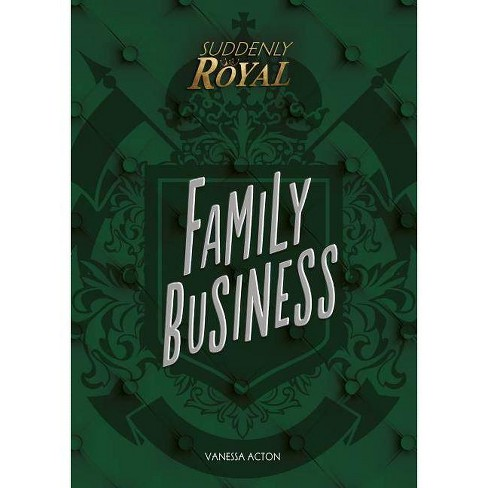 Family Business - (Suddenly Royal) by  Vanessa Acton (Hardcover) - image 1 of 1