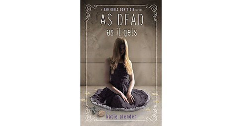 As Dead as it gets (Reprint) (Paperback) (Katie Alender) - image 1 of 1