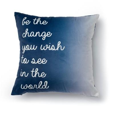 """18""""x18"""" Be the Change Decorative Throw Pillow Blue - SureFit"""