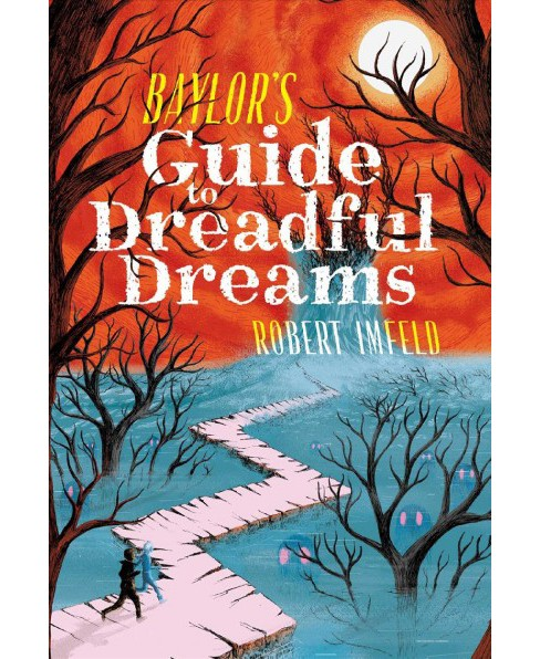 Baylor's Guide to Dreadful Dreams -  Reprint (Beyond Baylor) by Robert Imfeld (Paperback) - image 1 of 1