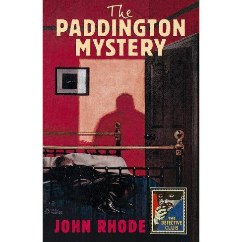 The Paddington Mystery - (Detective Club Crime Classics) by  John Rhode (Hardcover) - image 1 of 1