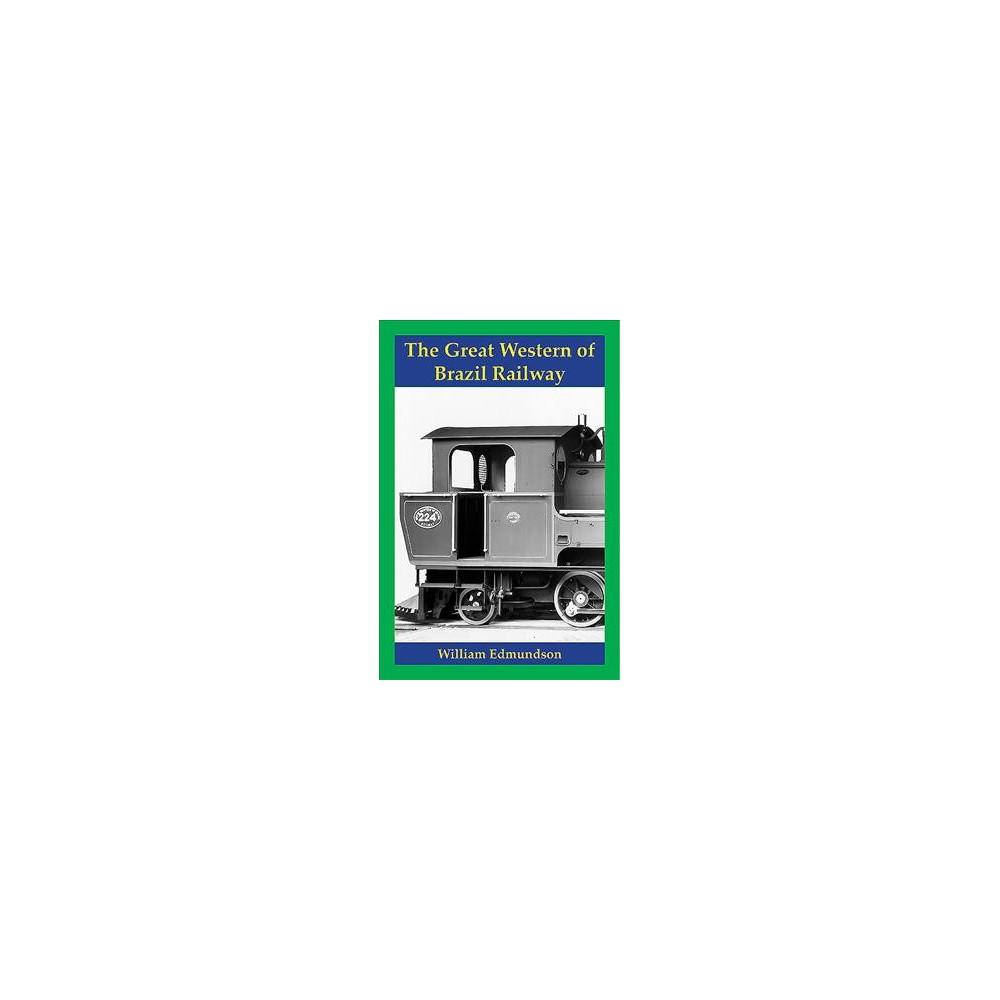Great Western of Brazil Railway - by William Edmundson (Paperback)