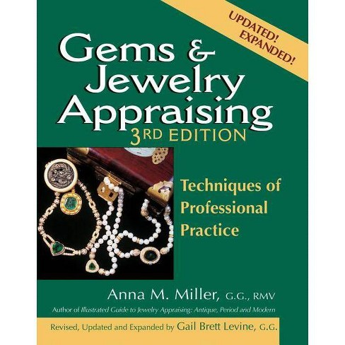 Gems & Jewelry Appraising (3rd Edition) - 2 Edition by  Anna M Miller (Hardcover) - image 1 of 1