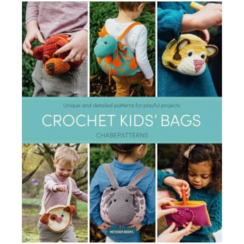 Crochet Kids Bags Unique And Detailed Patterns For Playful