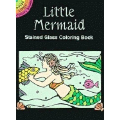 Little Mermaid Stained Glass Coloring Book - (Dover Stained Glass Coloring Book) by  Marty Noble - image 1 of 1