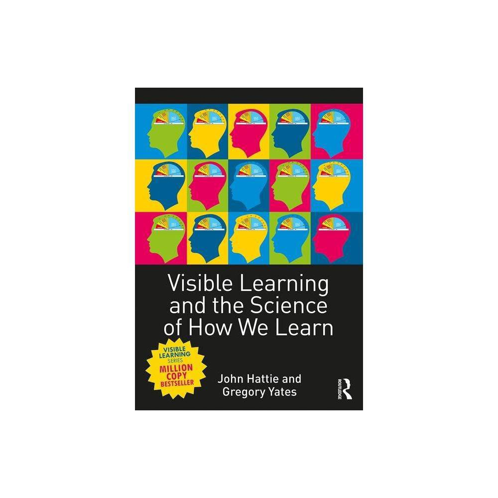 Visible Learning And The Science Of How We Learn Annotated By John Hattie Gregory C R Yates Paperback
