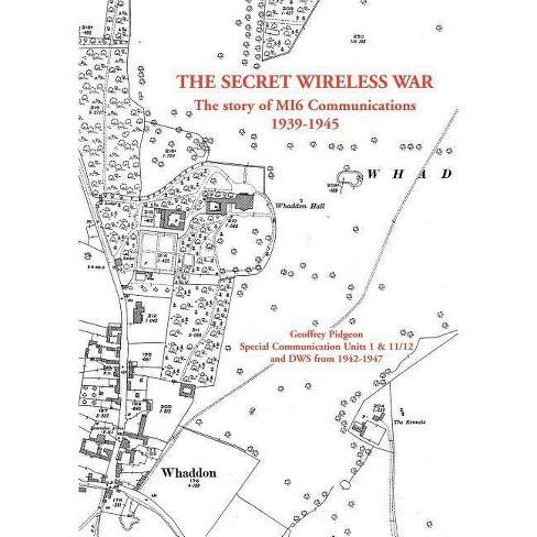 The Secret Wireless War - By Geoffrey Pidgeon (Paperback