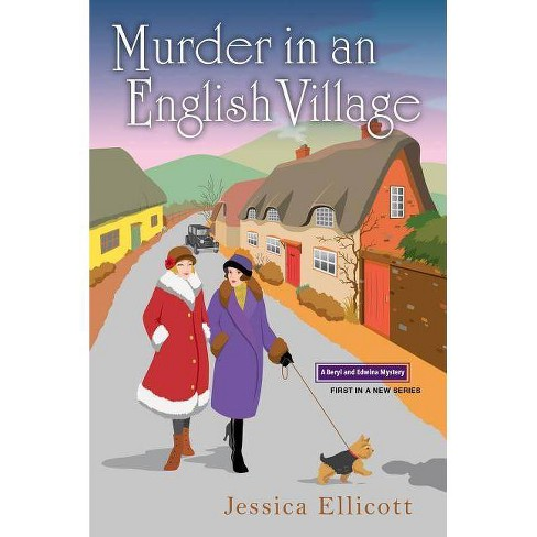 Murder in an English Village - (Beryl and Edwina Mystery)by  Jessica Ellicott (Paperback) - image 1 of 1