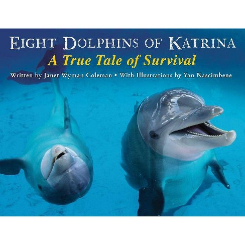 Eight Dolphins of Katrina - by  Janet Wyman Coleman (Hardcover) - image 1 of 1