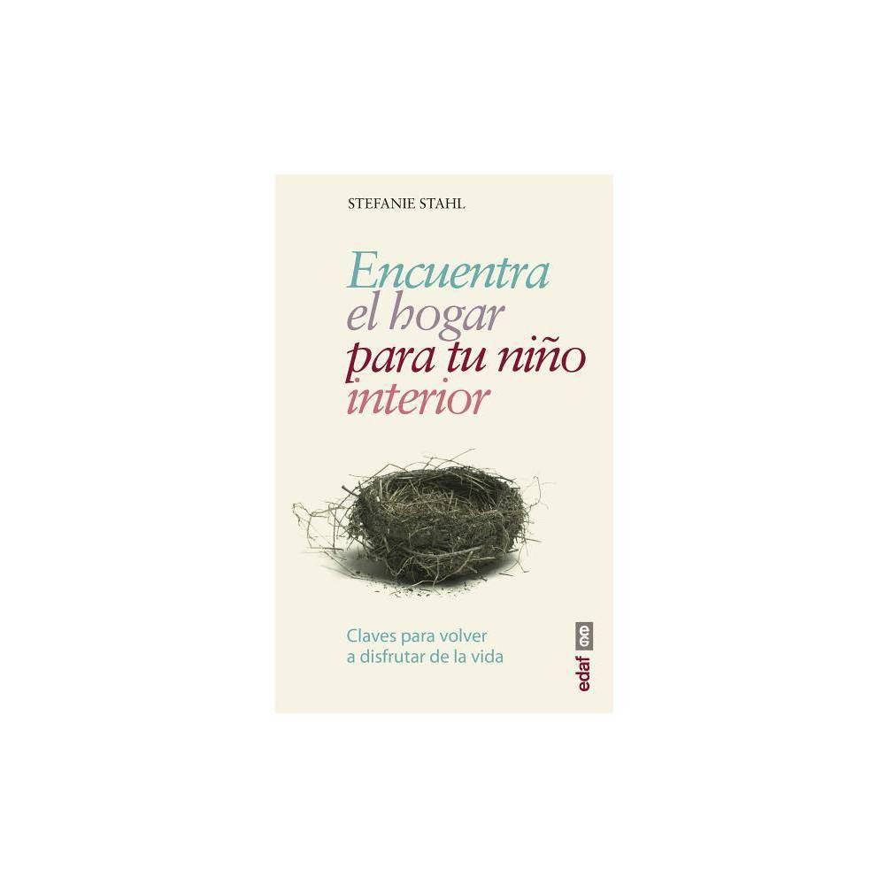 Encuentra El Hogar Para Tu Nino Interior By Stefanie Stahl Paperback