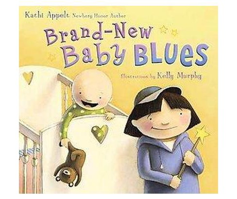 Brand-new Baby Blues (School And Library) (Kathi Appelt) - image 1 of 1