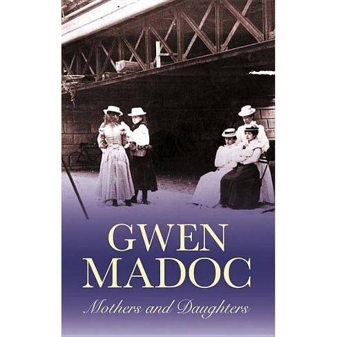 Mothers and Daughters - by  Gwen Madoc (Hardcover) - image 1 of 1