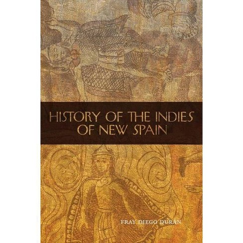 History of the Indies of New Spain - (Civilization of the American Indian) by  Fray Diego Duran - image 1 of 1