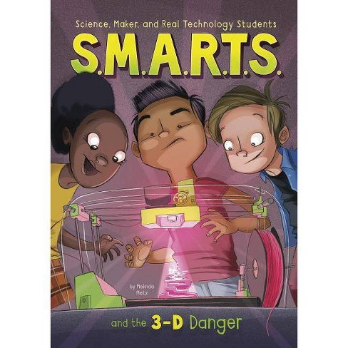 S.M.A.R.T.S. and the 3-D Danger - by  Melinda Metz (Paperback) - image 1 of 1
