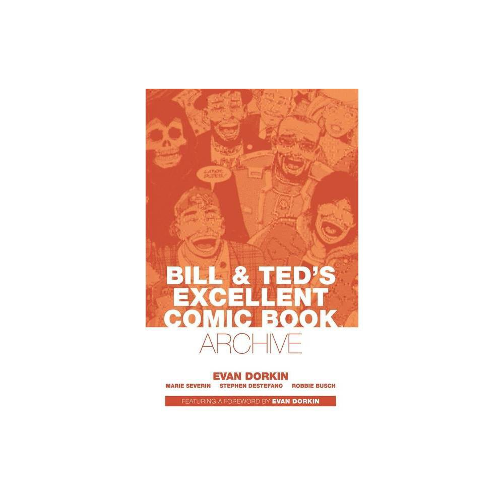 Bill Ted S Excellent Comic Book Archive By Evan Dorkin Paperback