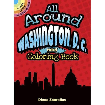 All Around Washington, D.C. Mini Coloring Book - (Dover Little Activity Books) by  Diana Zourelias (Paperback)