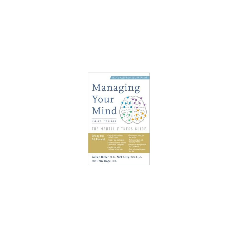 Managing Your Mind : The Mental Fitness Guide - 3 by Ph.D. Gillian Butler & Nick Grey & Hope (Paperback)