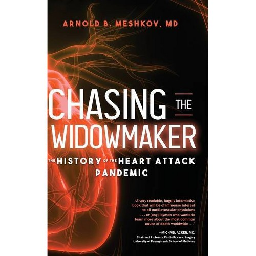 Chasing the Widowmaker - by Arnold B Meshkov (Hardcover)