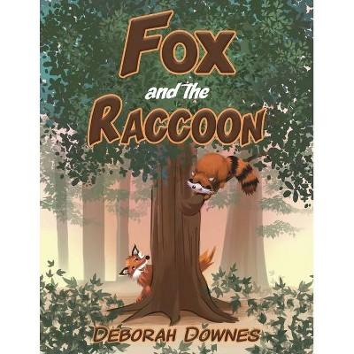 Fox and the Raccoon - by  Deborah Downes (Paperback)