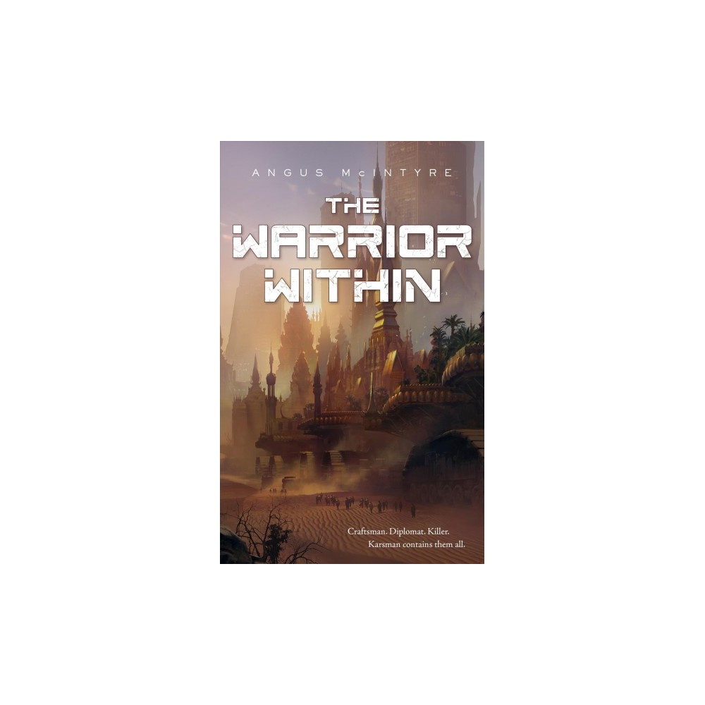 Warrior Within - by Angus McIntyre (Paperback)