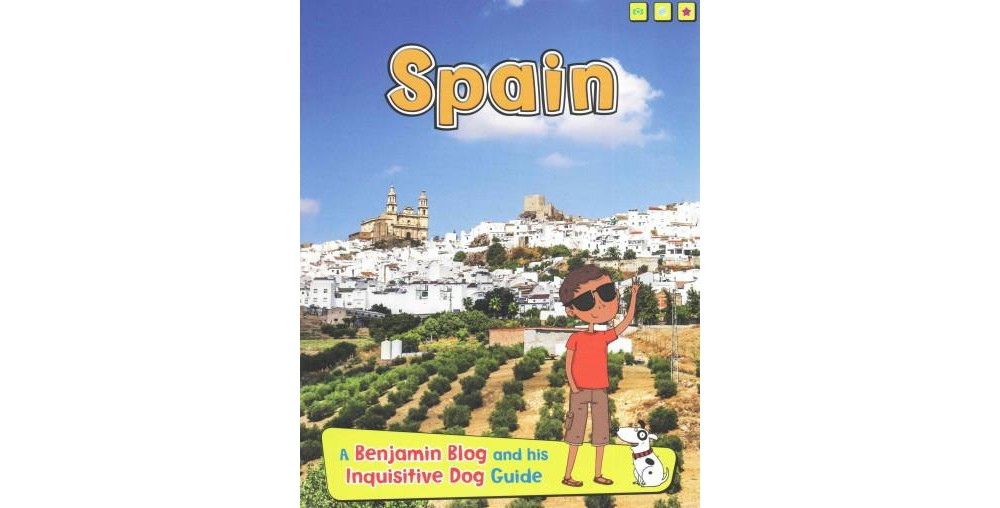 Spain : A Benjamin Blog and His Inquisitive Dog Guide (Pa...