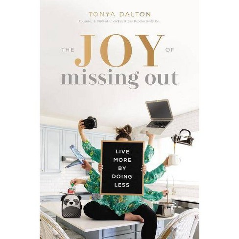 The Joy of Missing Out - by  Tonya Dalton (Hardcover) - image 1 of 1