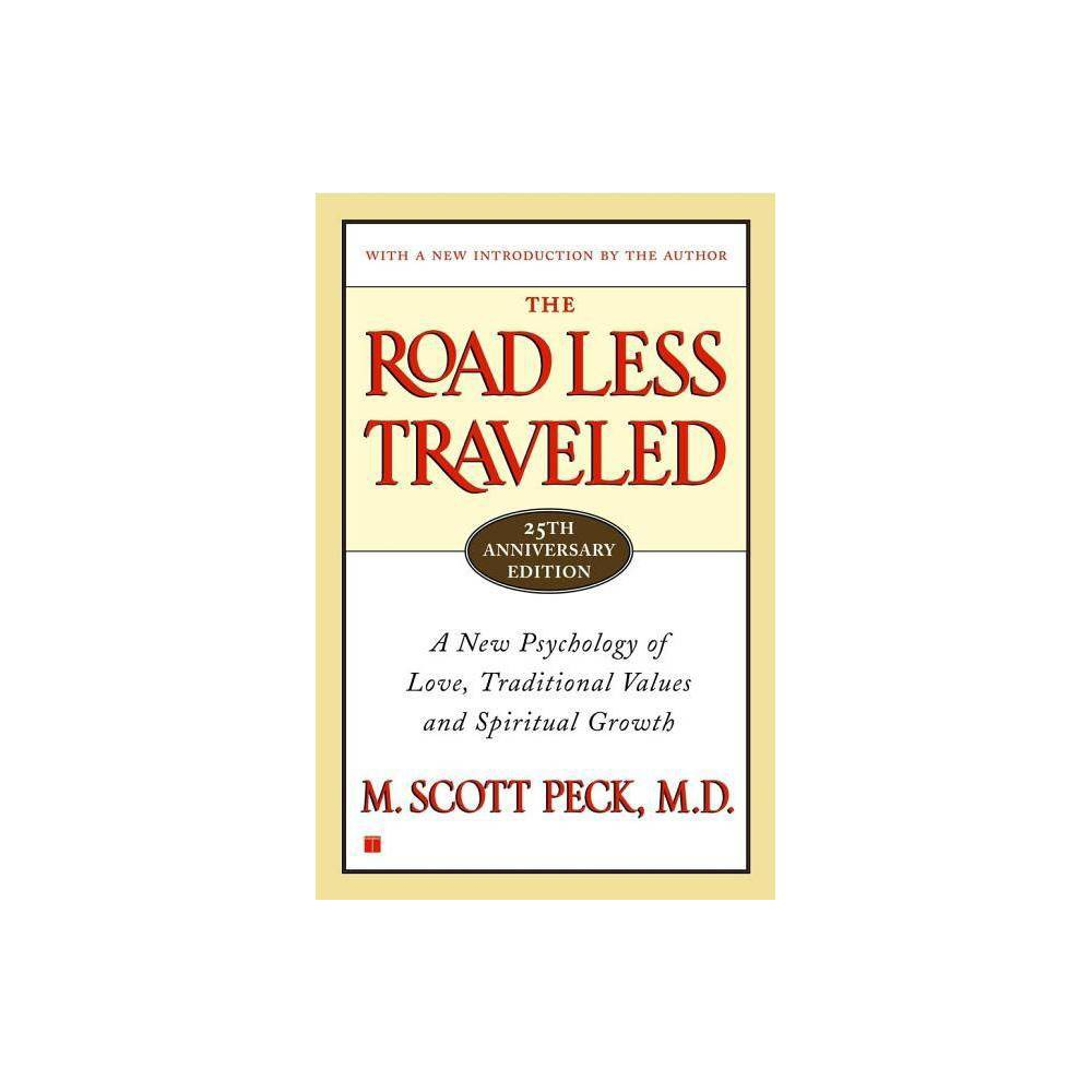 The Road Less Traveled Timeless Edition 25th Edition By M Scott Peck Paperback