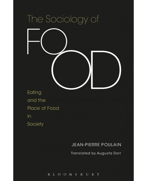 Sociology of Food : Eating and the Place of Food in Society (Paperback) (Jean-pierre Poulain) - image 1 of 1