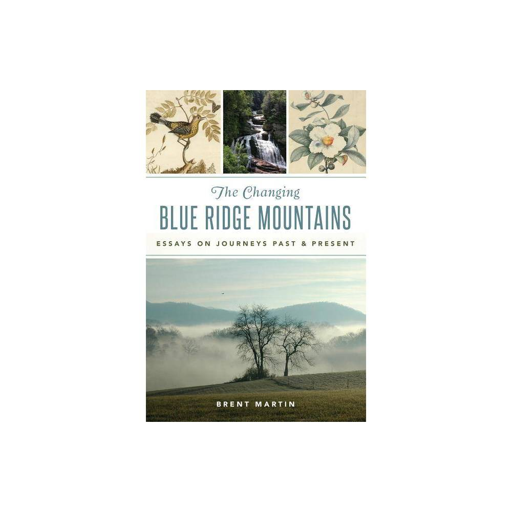The Changing Blue Ridge Mountains By Brent Martin Paperback