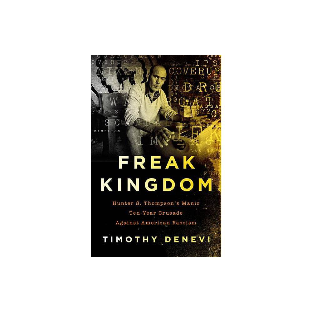 Freak Kingdom By Timothy Denevi Paperback