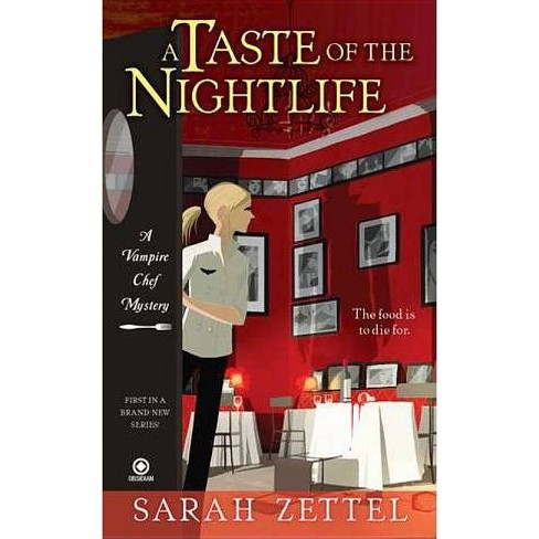 A Taste of the Nightlife - (Vampire Chef) by  Sarah Zettel (Paperback) - image 1 of 1
