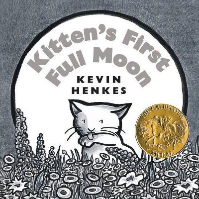Kitten's First Full Moon Board Book - by Kevin Henkes (Board_book)