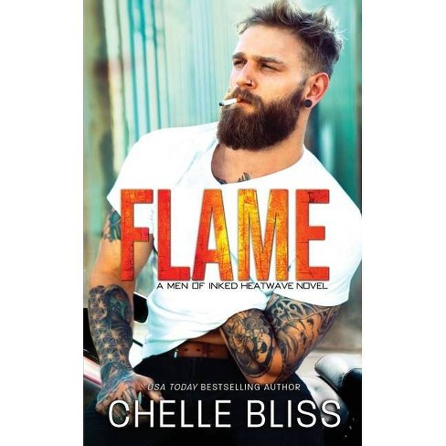 Flame - (Men of Inked: Heatwave) by  Chelle Bliss (Paperback) - image 1 of 1