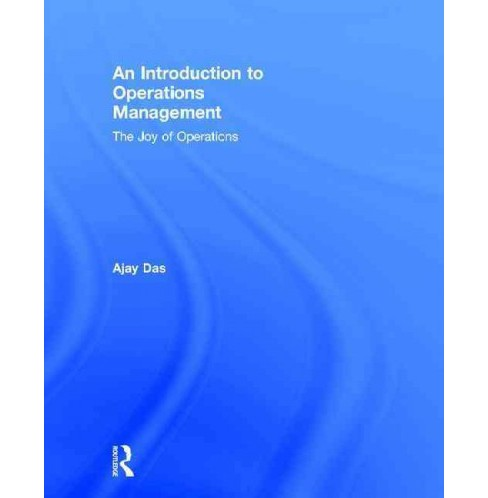 Introduction to Operations Management : The Joy of Operations (Hardcover) (Ajay Das) - image 1 of 1