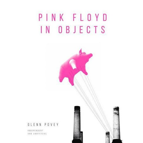 Pink Floyd in Objects - by  Glenn Povey (Hardcover) - image 1 of 1